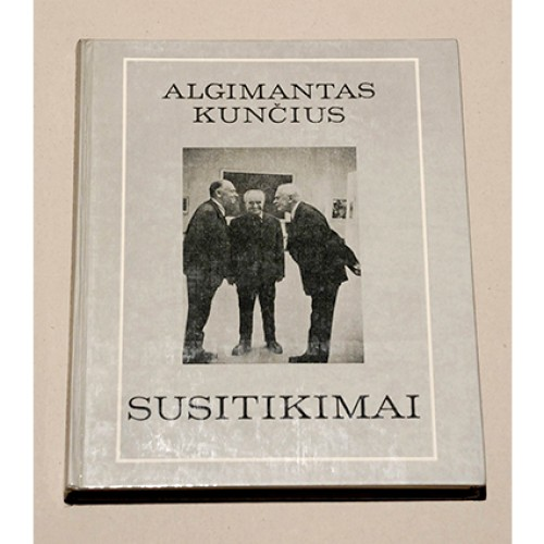 Algimantas Kunčius - Susitikimai