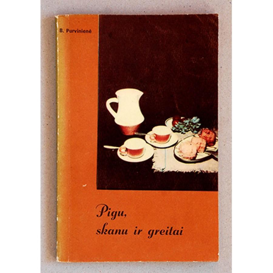 Birutė Purvinienė - Pigu, skanu ir greitai