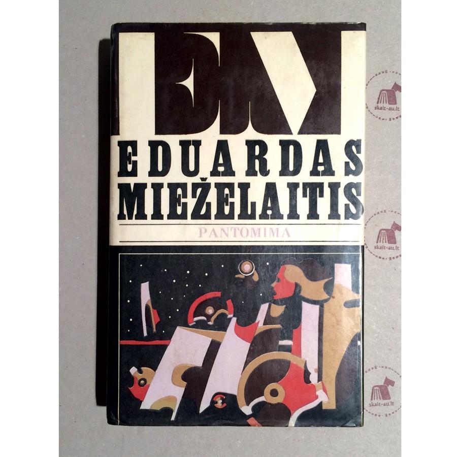 Eduardas Mieželaitis - Pantomima