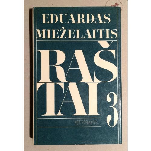 Eduardas Mieželaitis - Raštai. Kontrapunktas III tomas