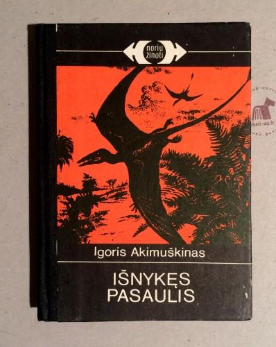 Igoris Akimuškinas - Išnykęs pasaulis