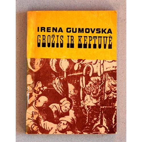 Irena Gumovska - Grožis ir keptuvė