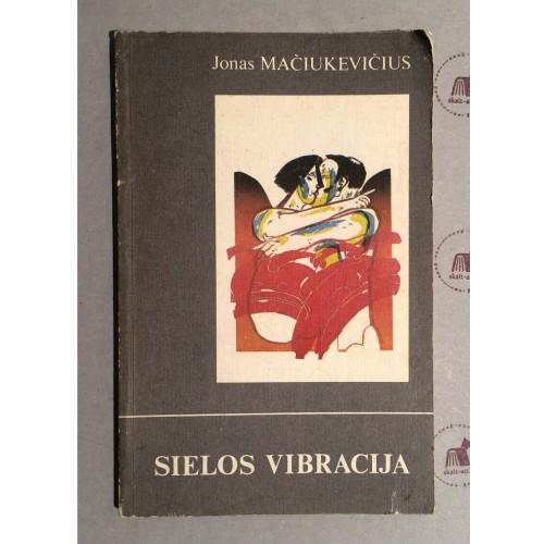 Jonas Mačiukevičius - Sielos vibracija