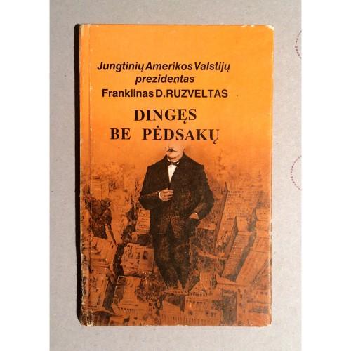 Jungtinių Amerijos Valstijų prezidentas Franklinas D.Ruzveltas, Dingęs be pėdsakų