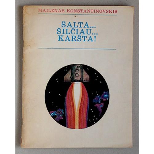 Mailenas Konstantinovskis - Šalta.. Šilčiau.. Karšta!