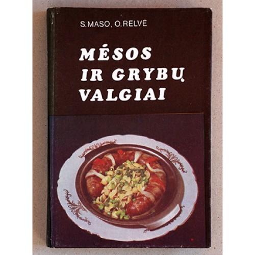 S. Maso, O. Relvė - Mėsos ir grybų valgiai