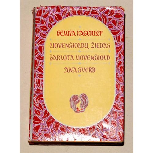 Selma Lagerlef - Liovenšioldų žiedas. Šarlota Liovenšiold. Ana Sverd