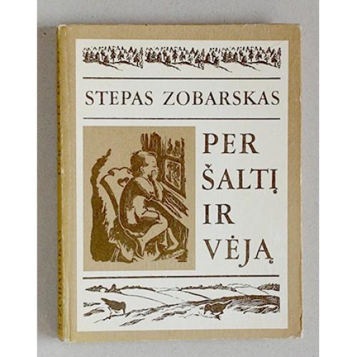 Stepas Zobarskas - Per šaltį ir vėją