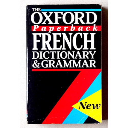 The Oxford Paperback French Dictionary and Grammar