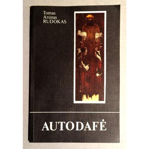 Tomas Arūnas Rudokas - Autodafė