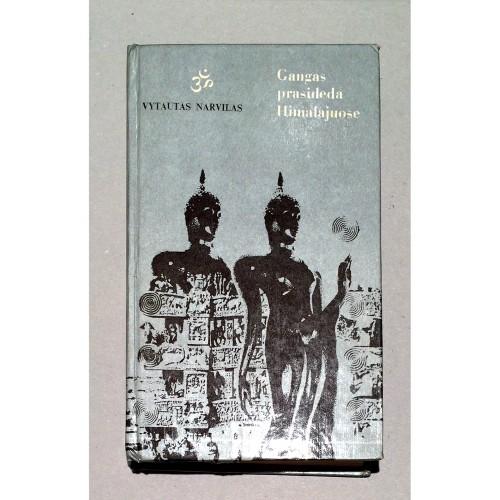 Vytautas Narvilas - Gangas prasideda Himalajuose