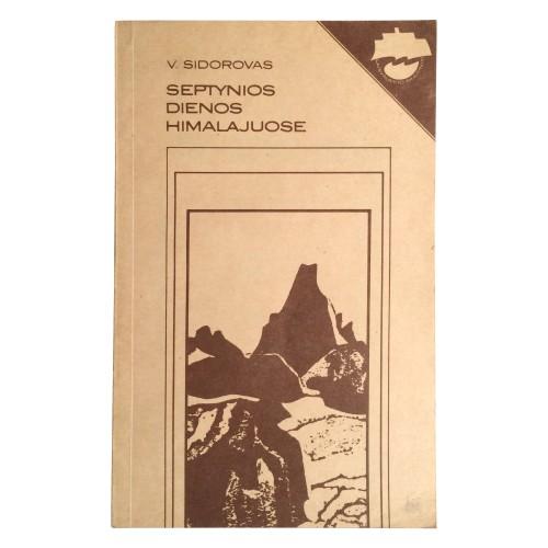 V. Sidorovas - Septynios dienos Himalajuose