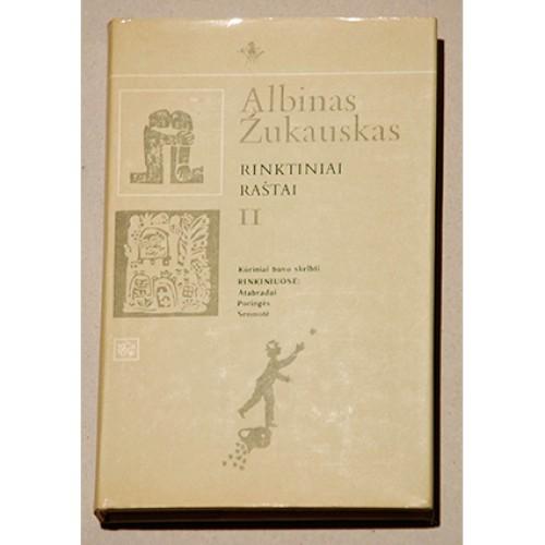 Albinas Žukauskas - Rinktiniai raštai (II tomas)