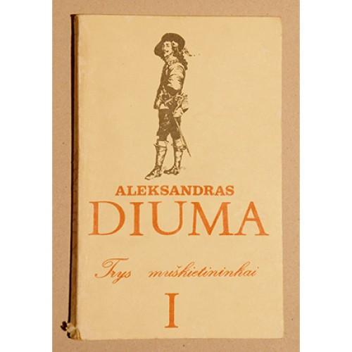 Alexandre Diuma - Trys muškietininkai 1 dalis