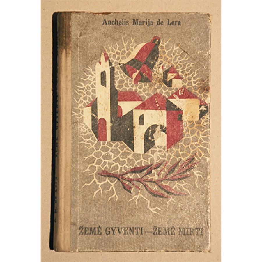 Anchelis Marija de Lera -  Žemė gyventi - žemė mirti