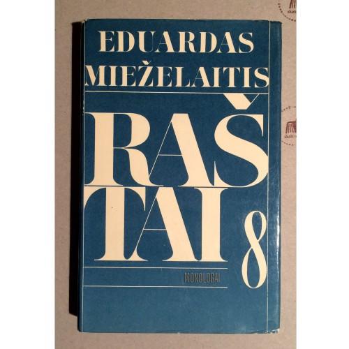 Eduardas Mieželaitis - Raštai. Monologai VIII tomas