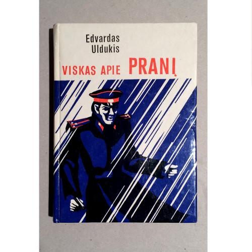 Edvardas Uldukis - Viskas apie Pranį