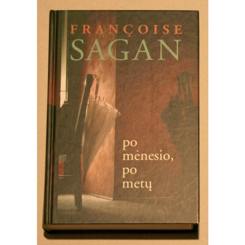 Francoise Sagan - Po mėnesio, po metų