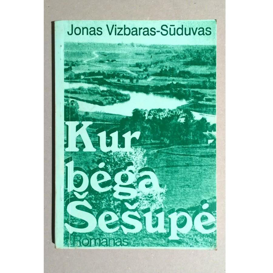 Jonas Vizbaras-Sūduvas - Kur bėga Šešupė