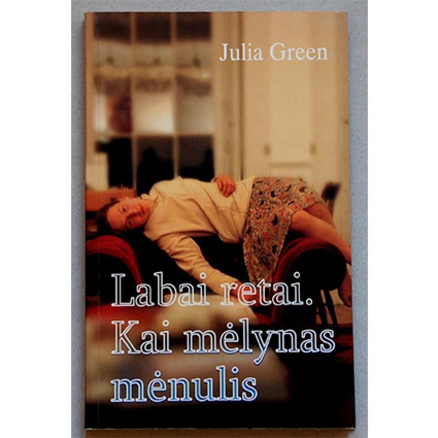 Julia Green - Labai retai. Kai mėlynas mėnulis