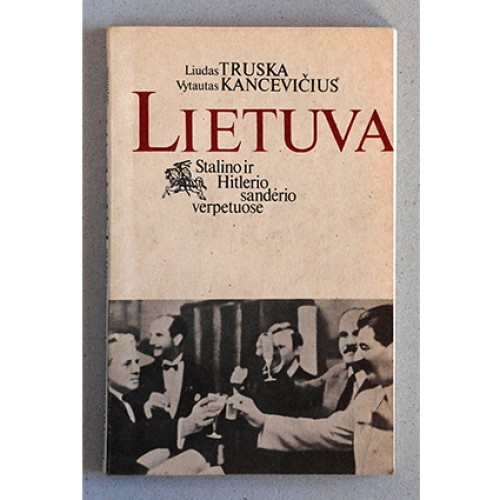 Liudas Truska, Vytautas Kancevičius - Lietuva Stalino ir Hitlerio sandėrio verpetuose
