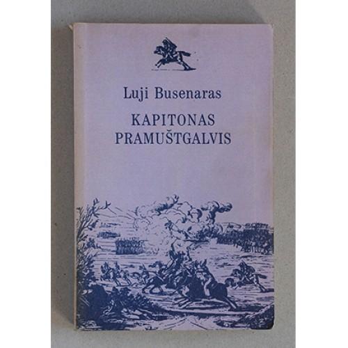 Luji Busenaras - Kapitonas Pramuštgalvis