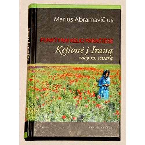 Marius Abramavičius - Punktyrai kelio paraštėse. Kelionė į Iraną 2009 m. vasarą