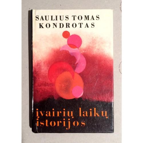 Saulius Tomas Kondrotas - Įvairių laikų istorijos