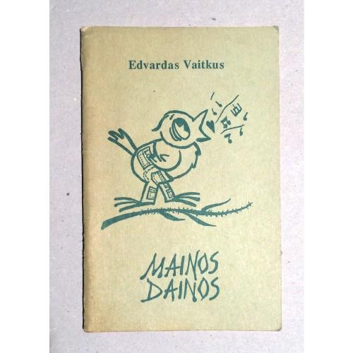 Vaitkus Edvardas - Mainos dainos