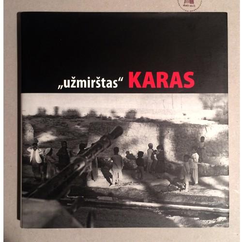 """Vytas Lukšys - """"Užmirštas"""" karas: Sovietų kariuomenės invazija į Afganistaną, 1979-1989"""