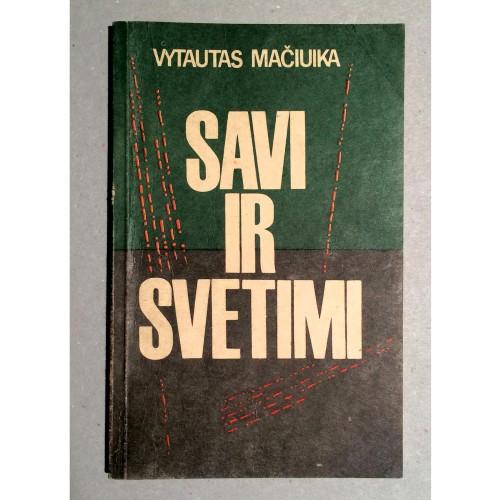Vytautas Mačiuika - Savi ir svetimi